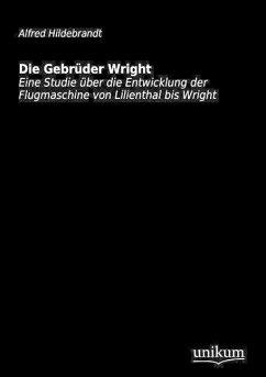 Die Gebrüder Wright - Hildebrandt, Alfred