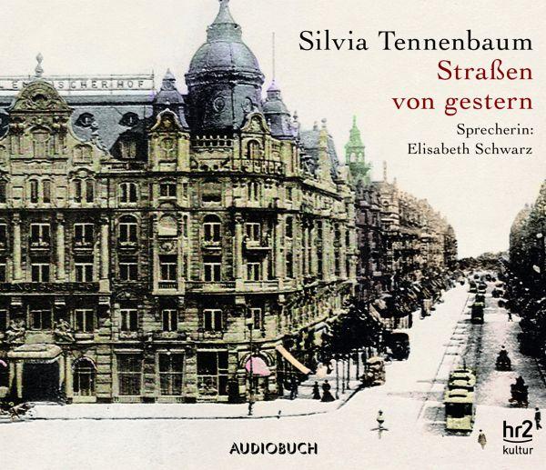 Straßen von gestern, 4 Audio-CDs - Tennenbaum, Silvia