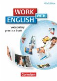 Work with English A2-B1. Vocabulary Practice Book. Allgemeine Ausgabe