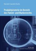 Produktpiraterie im Bereich des Patent- und Markenrechts