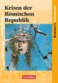 Kurshefte Geschichte: Krisen der Römischen Republik. Schülerbuch