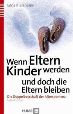 Wenn Eltern Kinder werden und doch die Eltern bleiben - Klessmann, Edda