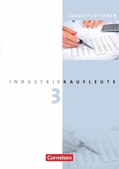 Industriekaufleute 3. Ausbildungsjahr: Lernfelder 10-12. Arbeitsbuch mit Lernsituationen - Hinterthür, Christine;Johannsen, Franca;Seeliger, Melanie