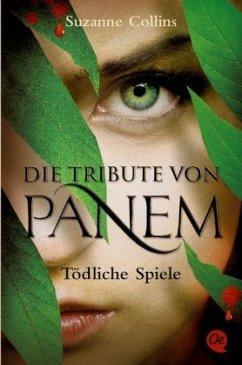 Tödliche Spiele / Die Tribute von Panem Bd.1 - Collins, Suzanne