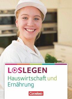 Loslegen - Hauswirtschaft und Ernährung. Schülerbuch - Walter, Doris; Hornauer, Susanne; Dey, Anke