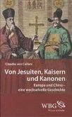 Von Jesuiten, Kaisern und Kanonen