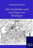 Alte Geschichten und neue Sagen aus Thüringen
