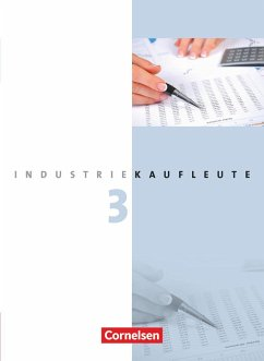 Industriekaufleute 3. Ausbildungsjahr: Lernfelder 10-12. Fachkunde - Budde, Roland;Engelhardt, Peter;Weleda, Gisbert