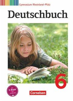 Deutschbuch 6. Schuljahr. SchülerbuchGymnasium Rheinland-Pfalz - Brenner, Gerd; Campe, Ulrich; Erlach, Dietrich; Fenske, Ute; Gierlich, Heinz; Grunow, Cordula; Joist, Alexander; Langner, Markus
