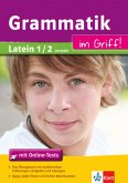 Grammatik im Griff! Latein 1./2. Lernjahr
