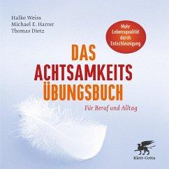 Das Achtsamkeits-Übungsbuch - Weiss, Halko; Harrer, Michael E.; Dietz, Thomas