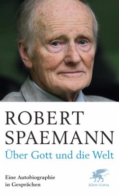 Über Gott und die Welt - Spaemann, Robert