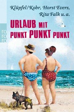 Urlaub mit Punkt Punkt Punkt - Evers, Horst; Falk, Rita; Klüpfel & Kobr
