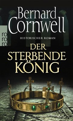 Der sterbende König / Uhtred Bd.6 - Cornwell, Bernard