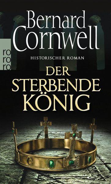 Der sterbende König / Uthred Bd.6 - Cornwell, Bernard
