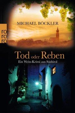 Tod oder Reben / Wein-Krimi Bd.1 - Böckler, Michael