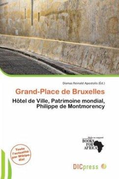 Grand-Place de Bruxelles - Herausgegeben von Apostolis, Dismas Reinald