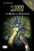 Die Kerker des Schreckens / Welt der 1000 Abenteuer Bd.6