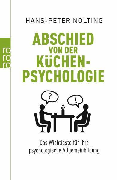 Küchenpsychologie Beispiele ~ abschied von der küchenpsychologie von hans peter nolting
