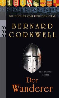 Der Wanderer / Die Bücher vom Heiligen Gral Bd.2 - Cornwell, Bernard