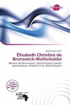 Élisabeth Christine de Brunswick-Wolfenbüttel - Herausgegeben von Angelus, Jerold