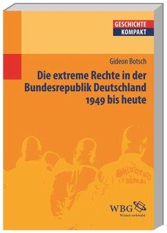 Die extreme Rechte in der Bundesrepublik Deutschland - Botsch, Gideon