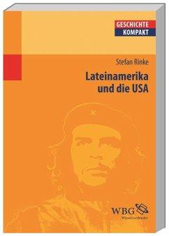Lateinamerika und die USA - Rinke, Stefan