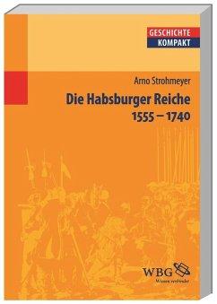 Die Habsburger Reiche - Strohmeyer, Arno