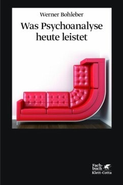 Was Psychoanalyse heute leistet - Bohleber, Werner