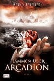 Flammen über Arcadion / Carya & Jonan Trilogie Bd.1