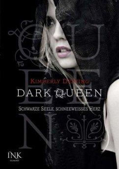Schwarze Seele, schneeweisses Herz / Dark Queen Bd.1 - Derting, Kimberly