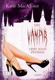 Ein Vampir liebt auch zweimal / Dark One Bd.9