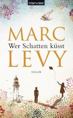 Wer Schatten küsst - Levy, Marc