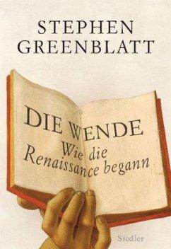 Die Wende. Wie die Renaissance begann - Greenblatt, Stephen
