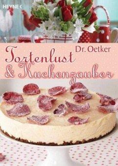 Dr. Oetker Tortenlust & Kuchenzauber - Dr. Oetker Verlag KG