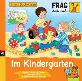 Im Kindergarten / Frag doch mal ... die Maus! Erstes Sachwissen Bd.10