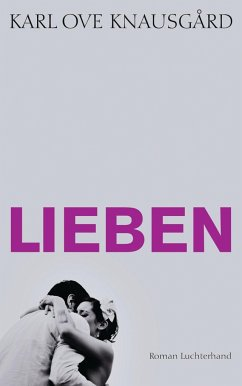 Lieben / Min Kamp Bd.2 - Knausgård, Karl Ove