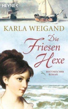 Die Friesenhexe - Weigand, Karla