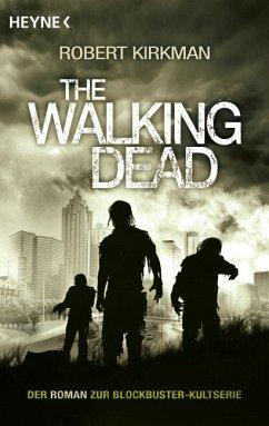 The Walking Dead / The Walking Dead Roman Bd.1 - Kirkman, Robert; Bonansinga, Jay