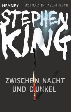 Zwischen Nacht und Dunkel - King, Stephen