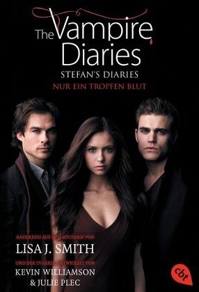 Nur ein Tropfen Blut / The Vampire Diaries. Stefan´s Diaries Bd.2 - Smith, Lisa J.