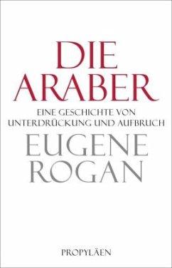 Die Araber - Rogan, Eugene L.