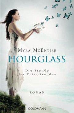 Die Stunde der Zeitreisenden / Hourglass Bd.1 - McEntire, Myra