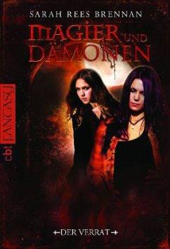 Der Verrat / Magier und Dämonen Bd.2 - Brennan, Sarah Rees