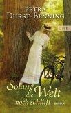 Solang die Welt noch schläft / Jahrhundertwind-Trilogie Bd.1