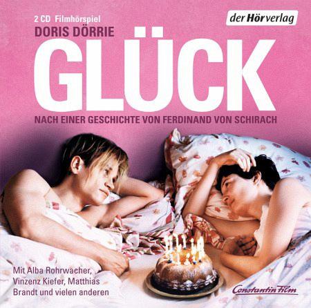 Glück, 2 Audio-CDs - Schirach, Ferdinand von; Dörrie, Doris