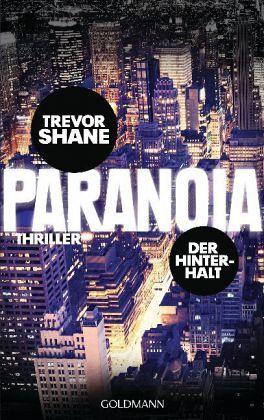 Der Hinterhalt / Paranoia Trilogie Bd.1 - Shane, Trevor