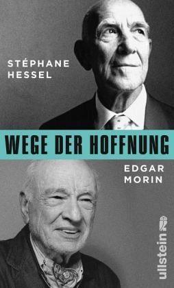 Wege der Hoffnung - Hessel, Stéphane; Morin, Edgar