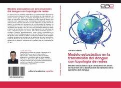 Modelo estocástico en la transmisión del dengue con topología de redes