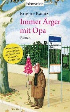 Immer Ärger mit Opa - Kanitz, Brigitte